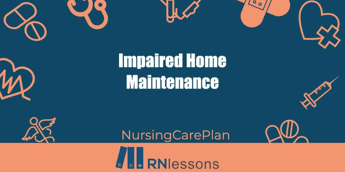 Impaired home maintenance care plan