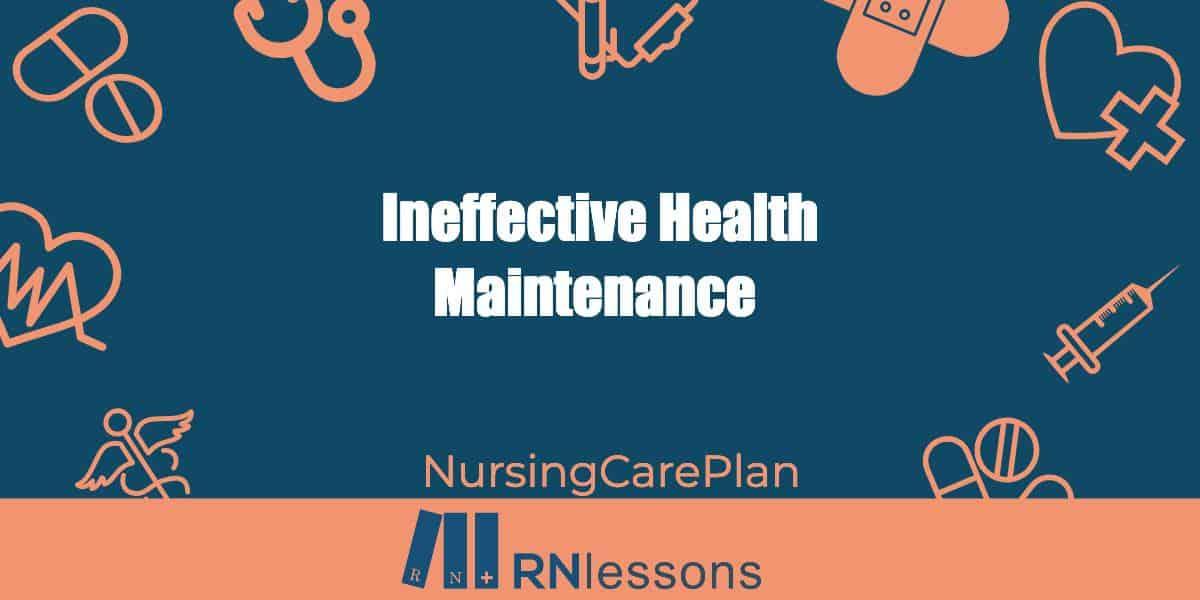 Ineffective Health Maintenance Care Plan