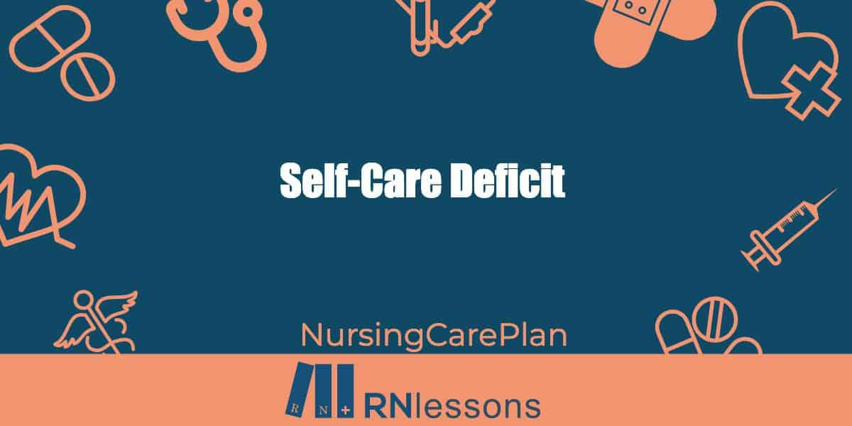 The words self care deficit surrounded by healthcare related vector images.