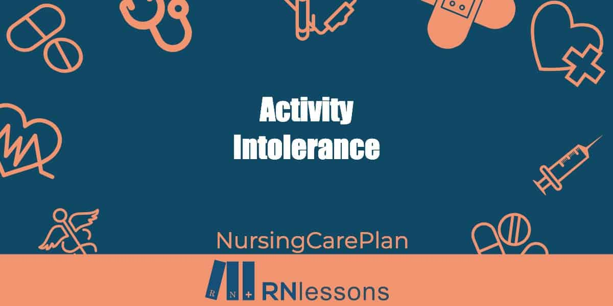 Activity Intolerance Care Plan