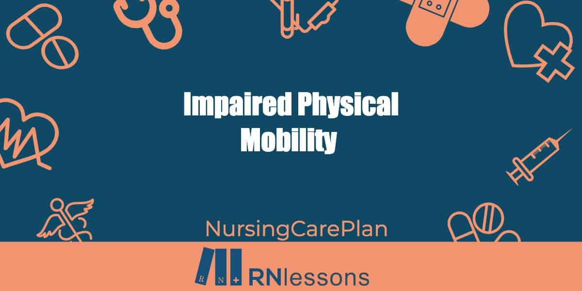 Impaired Physical Mobility Nursing Diagnosis and Care Plan