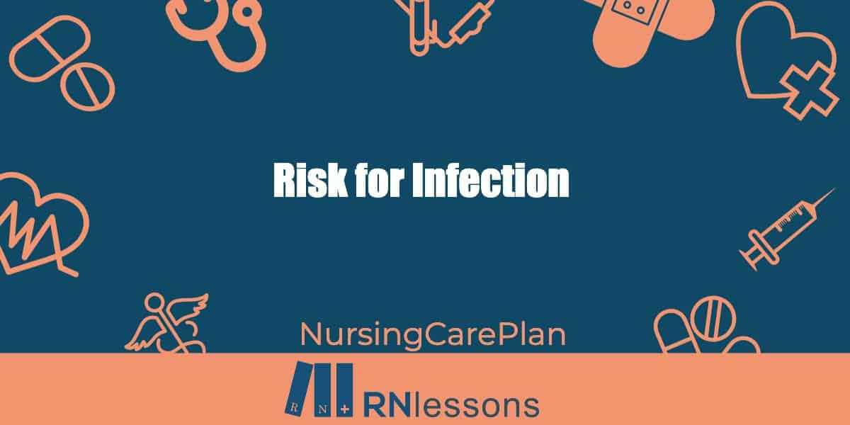 Risk for infection nursing diagnosis and care plan